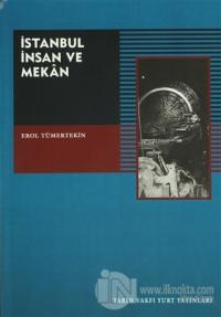 İstanbul, İnsan ve Mekan