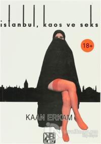 İstanbul, Kaos ve Seks