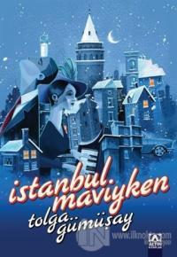 İstanbul Maviyken Tolga Gümüşay