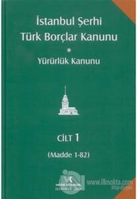 İstanbul Şerhi Türk Borçlar Kanunu ve Yürürlük Kanunu (4 Cilt Takım) (Ciltli)