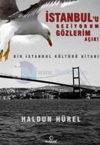 İstanbul'u Geziyorum Gözlerim Açık Bir İstanbul Kültürü Kitabı
