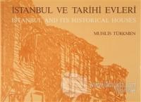 İstanbul ve Tarihi Evleri - İstanbul And Its Historical Houses (Ciltli)
