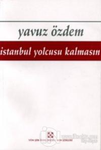 İstanbul Yolcusu Kalmasın