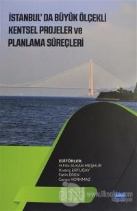 İstanbul'da Büyük Ölçekli Kentsel Projeler ve Planlama Süreçleri