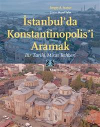 İstanbul'da Konstantinopolis'i Aramak Sergey A. İvanov