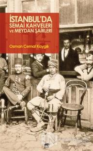 İstanbul'da Semai Kahveleri ve Meydan Şairleri %20 indirimli Osman Cem