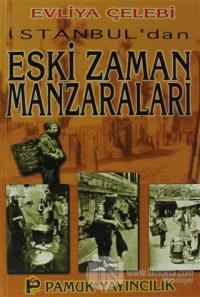 İstanbul'dan Eski Zaman Manzaraları (Kültür-001)