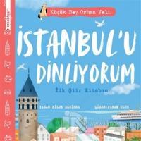 İstanbul'u Dinliyorum - İlk Şiir Kitabım (Ciltli)