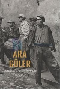 İstanbul'u Dinliyorum Ara Güler