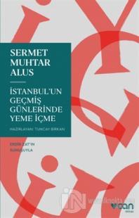 İstanbul'un Geçmiş Günlerinde Yeme İçme