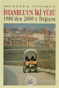 İstanbul'un İki Yüzü 1980'den 2000'e Değişim