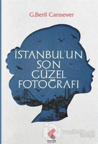 İstanbul'un Son Güzel Fotoğrafı
