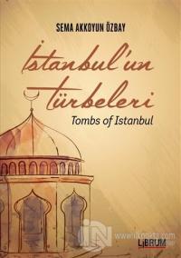 İstanbul'un Türbeleri - Tombs Of İstanbul