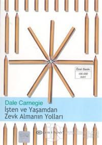 İşten ve Yaşamdan Zevk Almanın Yolları %25 indirimli Dale Carnegie