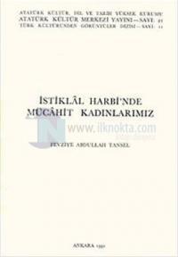 İstiklal Harbi'nde Mücahit Kadınlarımız