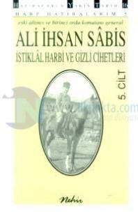 İstiklal Harbi ve Gizli Cihetleri Harp Hatıralarım Cilt: 5