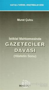 İstiklal Mahkemesinde Gazeteciler Davası Cilt: 1-2