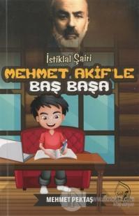 İstiklal Şairi Mehmet Akif'le Baş Başa