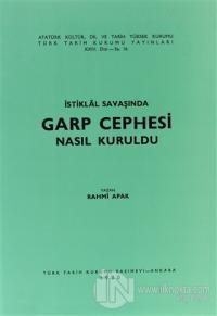 İstiklal Savaşında Garp Cephesi Nasıl Kuruldu