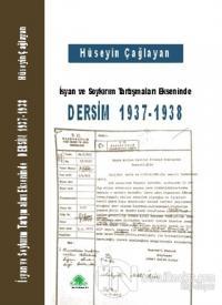 İsyan ve Soykırım Tartışmaları Ekseninde Dersim 1937-1938