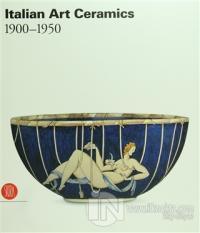 Italian Art Ceramics 1900 - 1950 (Ciltli)