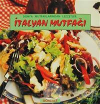 İtalyan Mutfağı Dünya Mutfaklarından Lezzetler