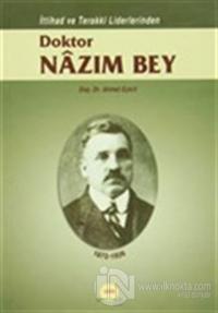 İttihad ve Terakki Liderlerinden Doktor Nazım Bey 1872-1926