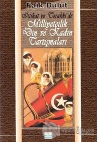 İttihat ve Terakki'de Milliyetçilik, Din ve Kadın Tartışmaları (1. Cilt)