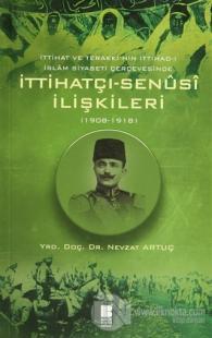 İttihatçı-Senüsi İlişkileri (1908-1918)