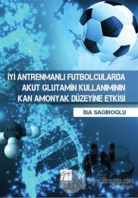 İyi Antrenmanlı Futbolcularda Akut Glutamin Kullanımının Kan Amonyak Düzeyine Etkisi