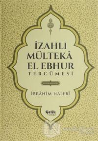 İzahlı Mülteka El Ebhur Tercümesi 4. Cilt (Ciltli)