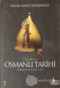 İzahlı Osmanlı Tarihi Kronolojisi Cilt: 5 (Ciltli)