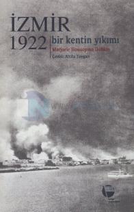 İzmir 1922 - Bir Kentin Yıkımı