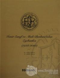İzmir Esnaf ve Ahali Bankası'ndan Egebank'a (1928-2000) (Ciltli)