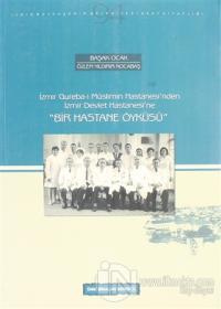 İzmir Gureba-i Müslimin Hastanesi'nden İzmir Devlet Hastanesi'ne Bir Hastane Öyküsü