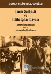İzmir Suikastı ve İttihatçılar Davası - Ankara Yargılamaları Cilt: 2