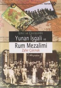 İzmir ve Çevresinde Yunan İşgali ve Rum Mezalimi