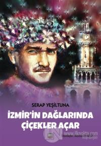 İzmir'in Dağlarında Çiçekler Açar (Ciltli)