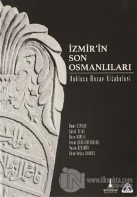İzmir'in Son Osmanlıları - Kokluca Mezar Kitabeleri