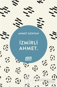 İzmirli Ahmet.