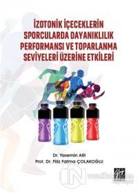 İzotonik İçeceklerin Sporcularda Dayanıklılık Performansı ve Toparlanma Seviyeleri Üzerine Etkileri