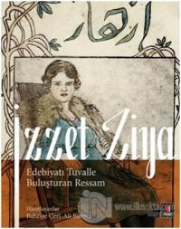 İzzet Ziya / Edebiyatı Tuvalle Buluşturan Ressam