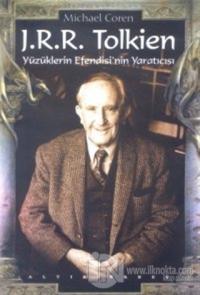 J.R.R. Tolkien Yüzüklerin Efendisi'nin Yaratıcısı
