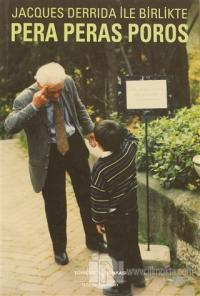 Jacques Derrida Pera Peras Poros İle Birlikte Disiplinlerarası Çalışma