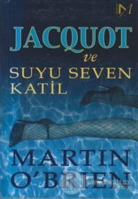 Jacquot ve Suyu Seven Katil