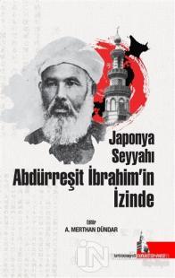 Japonya Seyyahı Abdürreşit İbrahim'in İzinde
