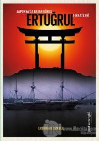 Japonya'da Batan Güneş Ertuğrul Fırkateyni