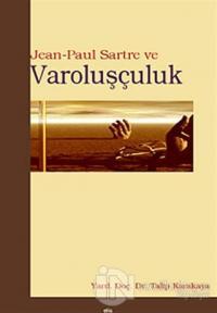 Jean Paul Sartre ve Varoluşçuluk
