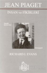 Jean Piaget İnsan ve Fikirleri Genetik Epistemoloji Richard I. Evans
