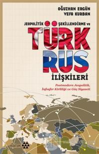 Jeopolitik Şekillendirme ve Türk Rus İlişkileri